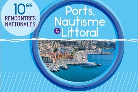 Rencontres « Ports, Nautisme et Littoral » les 29 et 30 mars 2017 à Nice